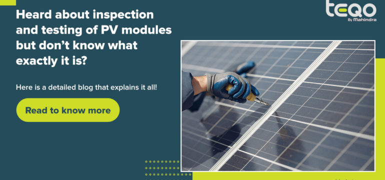 Sampling Guidelines For Inspection And Testing of PV Modules in the Field - Mahindra Teqo